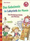 Das Geheimnis im Labyrinth der Mumie. Eine Detektivgeschichte zum Mitraten von Sabine Kalwitzki (2013, Gebundene Ausgabe)