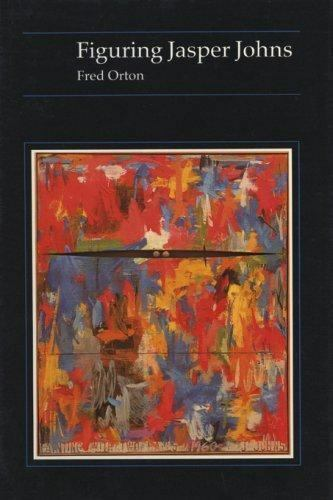 Figuring Jasper Johns by Orton, Fred