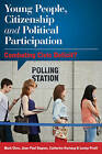 Young People, Citizenship and Political Participation: Combating Civic Deficit? by Lesley J. Pruitt, Jean-Paul Gagnon, Catherine Hartung, Mark Chou (Paperback, 2017)