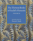 The Thirteen Books of Euclid's Elements: Volume 2, Books III-IX by Thomas L. Heath (Paperback, 2015)