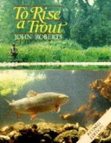 To Rise a Trout,John Roberts- 9781852238452