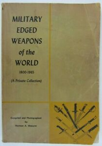 MILITARY-EDGED-WEAPONS-OF-THE-WORLD-1800-1965-ILLUSTRATED-REFERENCE-CATALOG