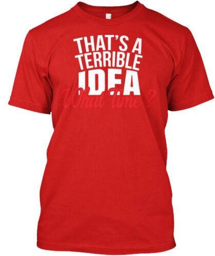 Standard Unisexe T-Shirt Cest une mauvaise idée quelle heure drôle BFF-temps