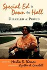 Special Ed Is Down The Hall Disabled and Proud 9780595493548 by Marlin D Thomas
