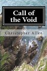Call of the Void: The Strange Life and Times of a Confused Person by MR Christopher Garfield Allen, Christopher Garfield Allen (Paperback / softback, 2013)
