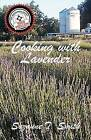 Cooking with Lavender by Suzanne T Smith (Paperback / softback, 2009)
