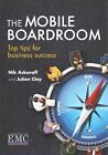 The Mobile Boardroom: Top Tips for Business Success by Julian Clay, Nik Askaroff (Paperback, 2014)