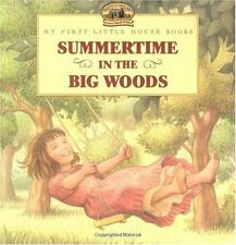 Little House Picture Book: Summertime in the Big Woods by Laura Ingalls Wilder (2000, Paperback)