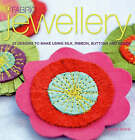 Fabric Jewellery: 25 Designs to Make Using Silk, Ribbon, Buttons and Beads by Teresa Searle (Paperback, 2007)