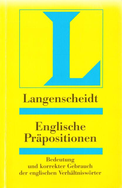 2d- LANGENSCHEIDTS : ENGLISCHE PRÄPOSITIONEN   BEDEUTUNG UND KORREKTER GEBRAU  b