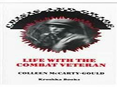 Crisis and Chaos : Life with the Combat Veteran-ExLibrary