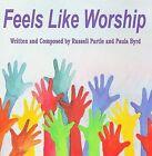 Feels Like Worship by Paula Byrd/Russell Purtle (CD, Checkmate Muzik)