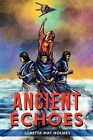 Ancient Echoes by Loretta Holmes (Paperback / softback, 2012)