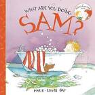 What Are You Doing, Sam? by Groundwood Books (Paperback, 2011)