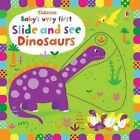 Baby's Very First Slide and See Dinosaurs by Fiona Watt (Board book, 2017)