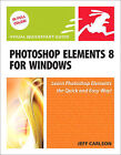 Photoshop Elements 8 for Windows: Visual QuickStart Guide by Jeff Carlson (Paperback, 2009)