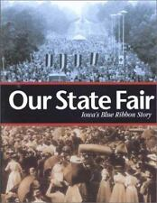 Our State Fair: Iowa's Blue Ribbon Story