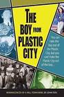 The Boy from Plastic City: Reminiscences of a Mill Town Rebel by MR John V Tata (Paperback / softback, 2016)