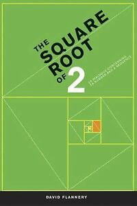 The-Square-Root-Of-2-A-Dialogue-Concerning-a-Number-and-a-Sequence-by-David-A-Flannery-2005
