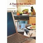 a Taste for Work 9780557085545 by Joy Maguire Dooley Book