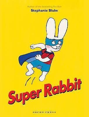 1 of 1 - Super Rabbit, Very Good Condition Book, Blake, Stephanie, ISBN 9781877579578