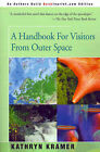 A Handbook for Visitors from Outer Space by Kathryn Kramer (Paperback / softback, 2001)