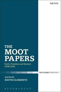 The-Moot-Papers-Faith-Freedom-and-Society-1938-1944-9780567661555