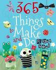 365 Things to Make and Do Right Now! by Parragon (Hardback, 2012)