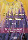 Lichtkörpersymptome Band 1 von Andrea Kraus (2012, Kunststoffeinband)