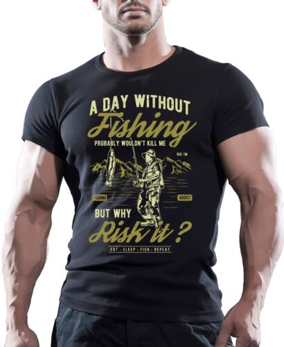A Day Without Fishing Fishing T Shirt Fisherman Tee Men/'s Comedy Tackle Top