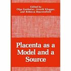 Placenta as a Model and a Source by Springer-Verlag New York Inc. (Paperback, 2011)