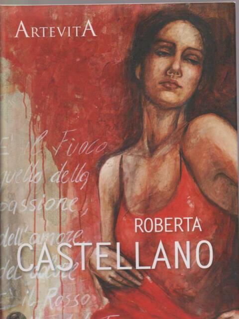 ROBERTA CASTELLANO. LA MEMORIA E IL FUOCO  AA.VV. CAMBI 2012 ART & CO