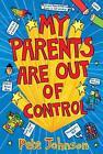 My Parents are Out of Control von Pete Johnson (2013, Taschenbuch)