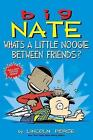 Big Nate: What's a Little Noogie Between Friends? by Lincoln Peirce (Paperback, 2017)