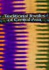 Traditional Textiles of Central Asia by Janet Harvey (Paperback, 1997)