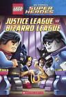Lego DC Super Heroes: Justice League Vs Bizarro League by Michael Jelenic (Hardback, 2015)