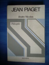 JEAN PIAGET par André Nicolas - les grandes lignes de la pensée piagétienne