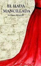 El Hada Mancillada by Joel Sanz Ablanedo (2013, Paperback)
