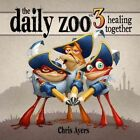 Daily Zoo Healing Together Vol 3 by Chris Ayers 9781933492933 (paperback 2016)