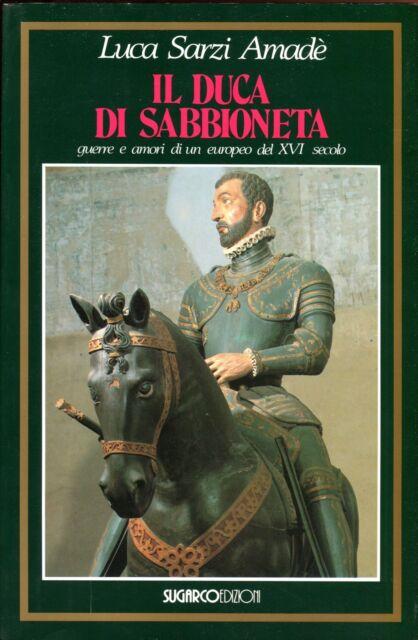 Luca Sarzi Amadé IL DUCA DI SABBIONETA
