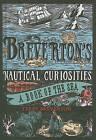 Breverton's Nautical Curiosities: A Book of the Sea by Terry Breverton (Hardback, 2010)