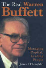 The Real Warren Buffett: Managing Capital, Leading People, By O'Loughlin, James,