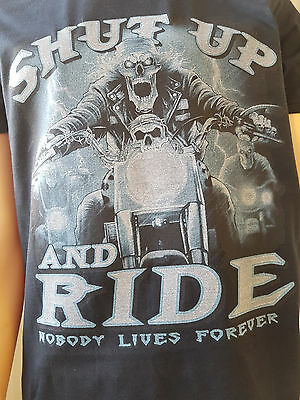 Shut Up & Ride Nobody Lives Forever Gothic Skeleton Skull Harley Biker T-Shirt