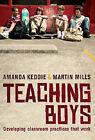 Teaching Boys: Developing Classroom Practices That Work by Amanda Keddie, Martin Mills (Paperback, 2007)