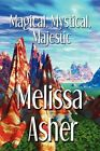 Magical Mystical Majestic 9781448989911 by Melissa Asher Paperback