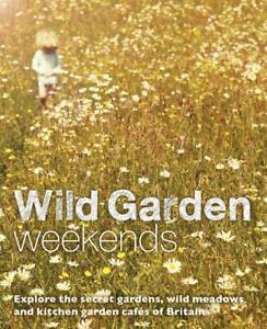 Wild-Garden-Weekends-Explore-the-Secret-GardenS-wild-Meadows-amp-Kitchen-GardenS