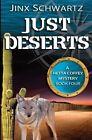 Just Deserts by Jinx Schwartz (Paperback / softback, 2013)