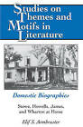 Domestic Biographies: Stowe, Howells, James, and Wharton at Home by Elif S. Armbruster (Hardback, 2011)