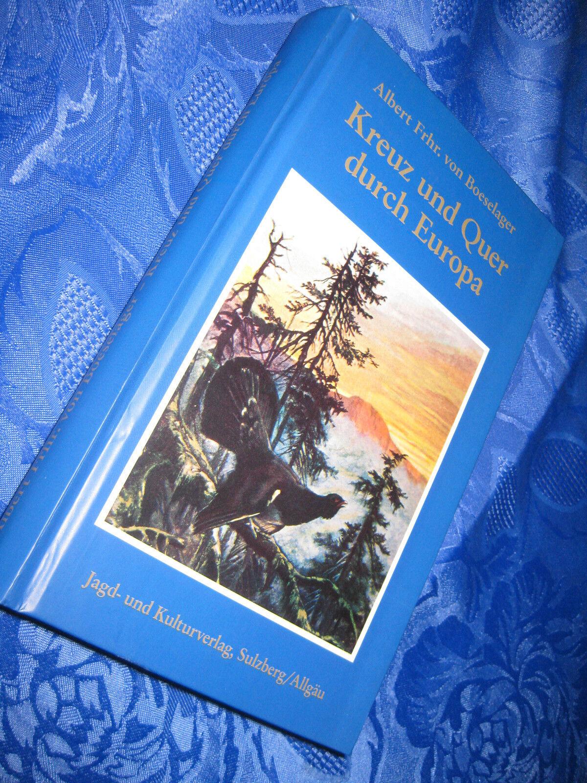Kreuz und quer durch Europa. Jagdfahrten in sechzig Jahren. Mit 15 Bildtafeln