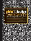 Adobe for Fashion : Illustrator Cs6 by Robin Schneider (2013, Paperback)